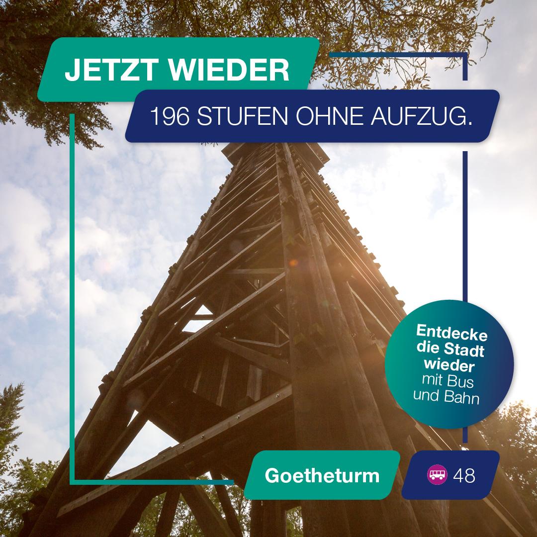 Erklimme doch mal wieder den Goetheturm.